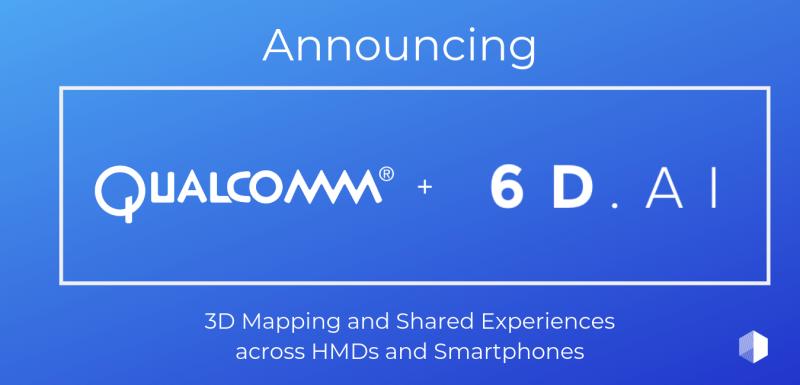 6D.ai与高通合作,为高通AR/VR头显进行优化
